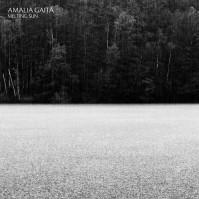 Amalia Gaiță - Melting Sun (2017)